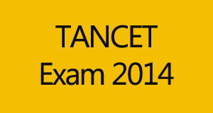 Anna University TANCET 2014 Exam Online Registration & Eligibility