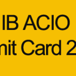 IB ACIO Admit Card 2015 | MHA IB Admit Card Download www.mha.nic.in
