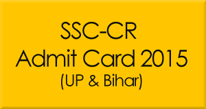 SSC Admit card 2015 - UP & Bihar Central Region