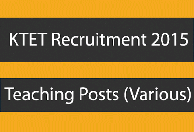 KTET Recruitment 2015 For Teaching Posts - Apply Online www.schooleducation.kar.nic.in